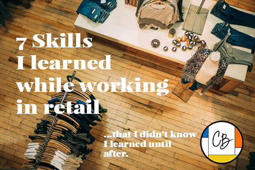 7 Skills I learned while working in retail