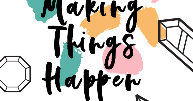 Art Inspo: Making Things Happen