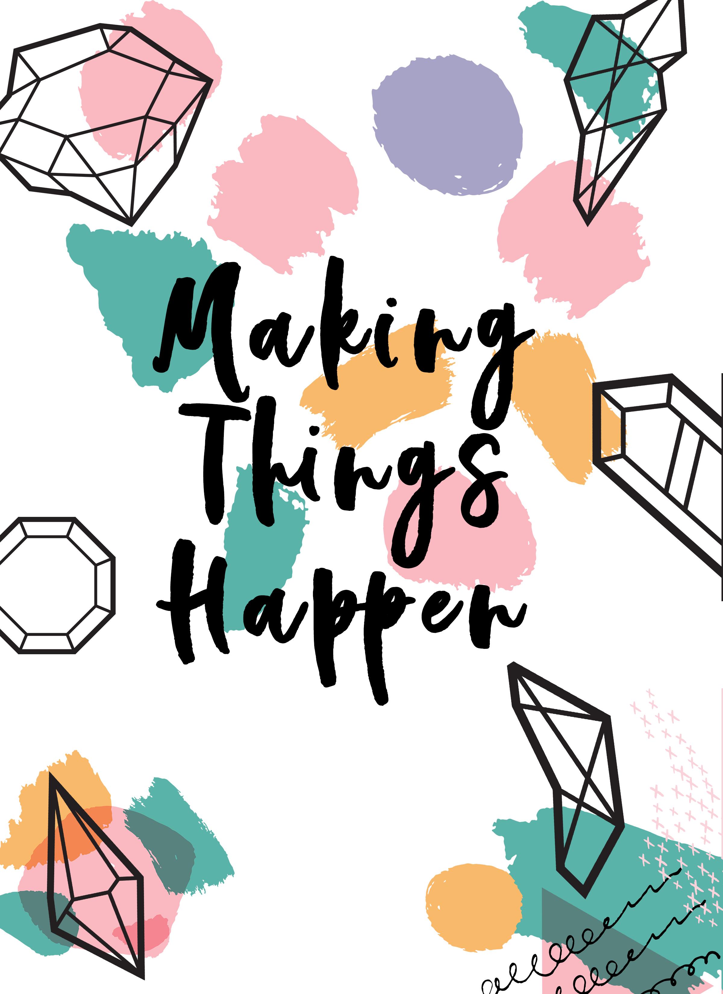 Art Inspo: Making Things Happen