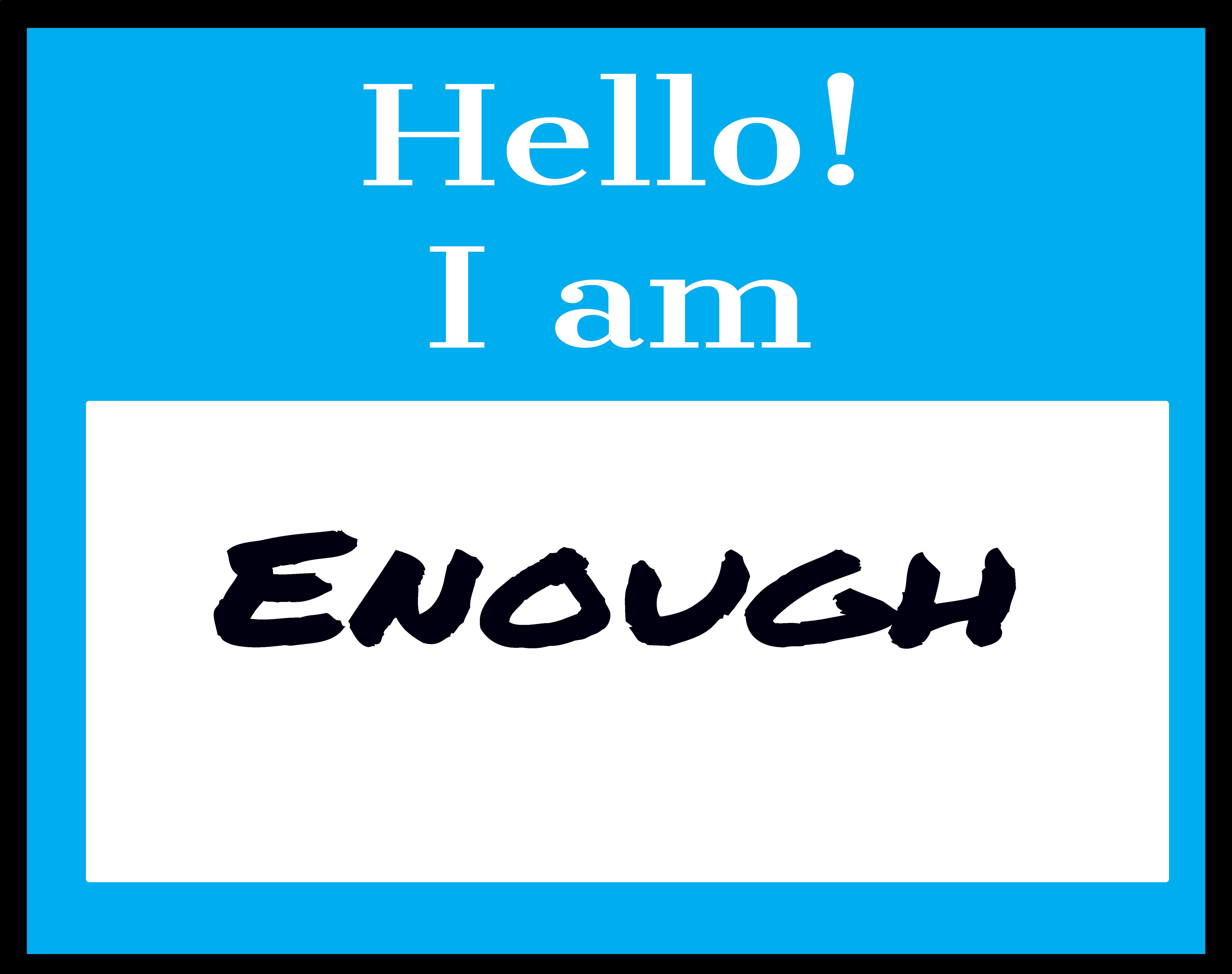 Art Inspo: Hello I am Enough